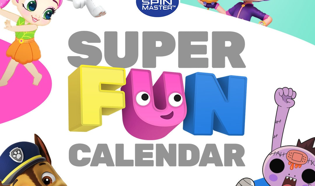 Spin Master Launches Super Fun Calendar